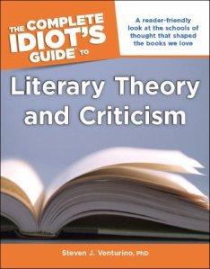 The Complet Idiot's Guide to Literary Theory and Criticism